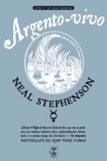 Argento-vivo (Ciclo Barroco, #1) - Neal Stephenson, Raquel Mouta