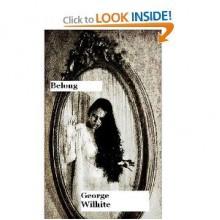 Belong - George Wilhite