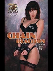 Chain Reaction - Jennifer Jane Pope