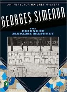 The Friend of Madame Maigret - Georges Simenon, Helen Sebba