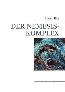 Der Nemesis-Komplex - Ulrich Bitz