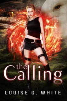 The Calling - Louise G White