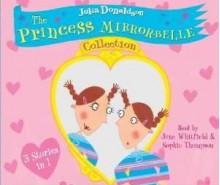 The Princess Mirror-Belle Collection - Julia Donaldson, June Whitfield, Sophie Thompson