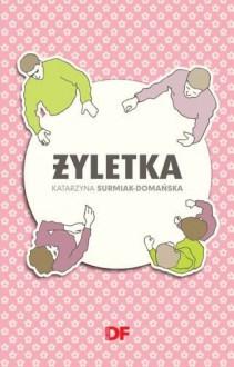 Żyletka - Surmiak-Domańska Katarzyna