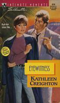 Eyewitness (Silhouette Intimate Moments, #616) - Kathleen Creighton