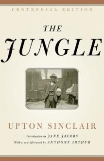 The Jungle - Upton Sinclair,Anthony Arthur,Jane Jacobs