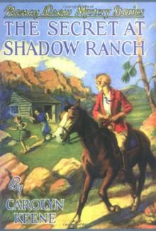 The Secret of Shadow Ranch (Nancy Drew: #5) - Carolyn Keene