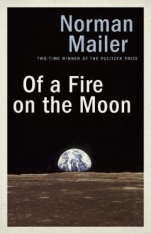 Of a Fire on the Moon - John Hanson Mitchell,Norman Mailer