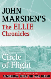 Circle of Flight - John Marsden