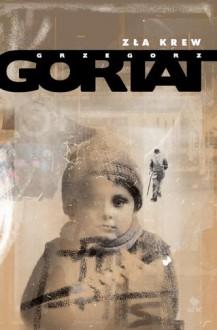Zła krew - Grzegorz Gortat