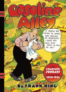 Gasoline Alley: The Complete Sundays Volume 1, 1920-1922 - Frank King, Daniel Chabon