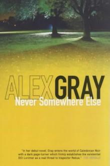Never Somewhere Else - Alex Gray