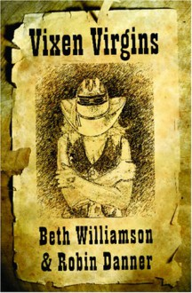 Vixen Virgins - Beth Williamson, Robin Danner