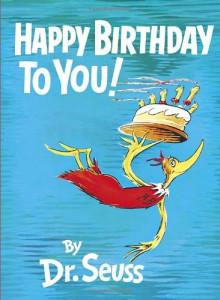 Happy Birthday to You! - Dr. Seuss
