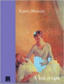A Trick of Light - Karen Blomain