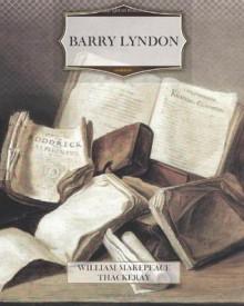 Barry Lyndon - William Makepeace Thackeray