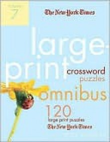 The New York Times Large-Print Crossword Puzzle Omnibus Volume 7 - Will Shortz
