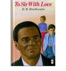 To Sir, With Love - Edward R. Braithwaite