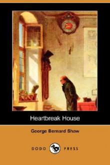 Heartbreak House (Dodo Press) - George Bernard Shaw