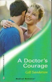 A Doctor's Courage (Harlequin Medical Romance 82) - Gill Sanderson