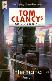 Intermafia (Tom Clancy's Net Force, #1) - Heiner Friedlich, Tom Clancy, Steve Perry, Steve Pieczenik