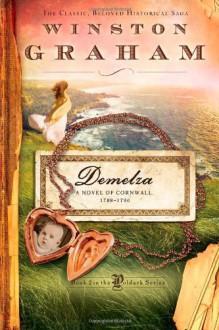 Demelza: A Novel of Cornwall, 1788-1790 (Poldark (Sourcebooks)) - Winston Graham