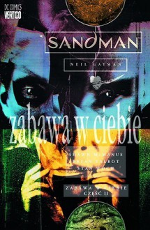 Sandman, Tom 9: Zabawa w ciebie (część 2) - Shawn McManus, Bryan Talbot, Stan Woch, Neil Gaiman