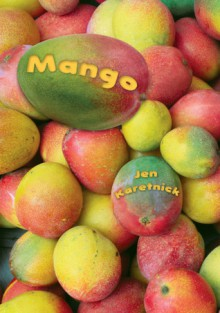 Mango - Jen Karetnick