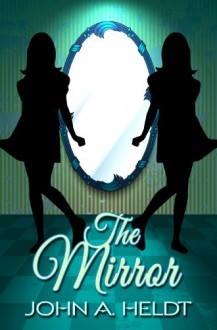The Mirror (Northwest Passage #5) - John A. Heldt