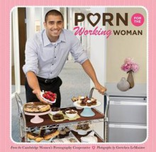 Porn for the Working Woman - Cambridge Women's Pornography Cooperative