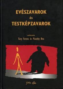 Evészavarok és testképzavarok - Túry Ferenc, Pászthy Bea