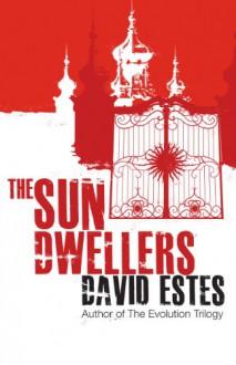 The Sun Dwellers (The Dwellers Saga) - David Estes