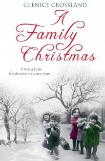 A Family Christmas - Glenice Crossland