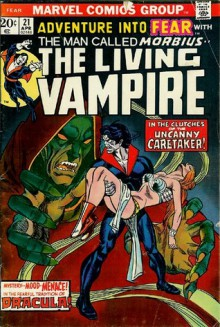 Morbius: The Living Vampire - Steve Gerber, Doug Moench, Bill Mantlo, Mike Friedrich, Paul Gulacy, Frank Robbins, Gil Kane, Rich Buckler, P. Craig Russell, Don Heck, George Evans