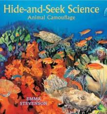 Hide-And-Seek Science: Animal Camouflage - Emma Stevenson