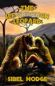 The See-Through Leopard - Sibel Hodge