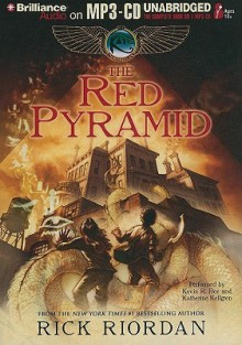 The Red Pyramid - Rick Riordan, Kevin R. Free and Katherine Kellgren