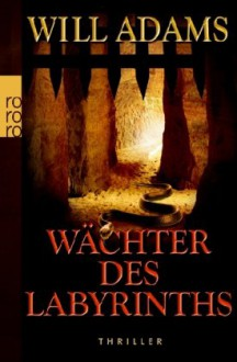 Wächter Des Labyrinths - Will Adams, Andree Hesse