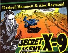 Secret Agent X-9 - Dashiell Hammett, Alex Raymond