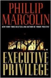 Executive Privilege - Phillip Margolin