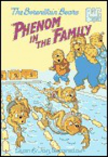 The Berenstain Bears Phenom in the Family (Big Chapter Books(TM)) - Stan Berenstain, Jan Berenstain