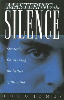 Mastering the Silence - Doug Jones