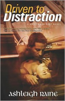 Driven to Distraction - Ashleigh Raine