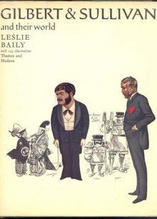 Gilbert and Sullivan And Their World - Leslie Baily