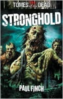 Stronghold (Tomes of the Dead) - Paul Finch