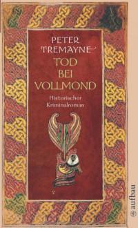 Tod bei Vollmond (Sister Fidelma, #13) - Peter Tremayne,Susanne Olivia Zylla