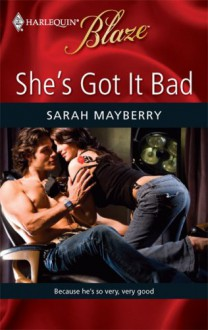 She's Got It Bad (Harlequin Blaze, #464) - Sarah Mayberry