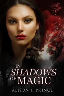 In Shadows of Magic - Alison F. Prince