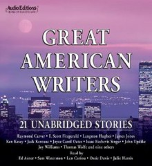 Great American Writers: 21 Unabridged Stories - Edward Asner, Len Cariou, Ossie Davis, Julie Harris