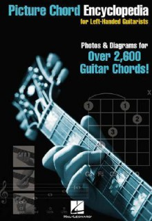 Picture Chord Encyclopedia for Left Handed Guitarists: 6 Inch. X 9 Inch. Edition - Various